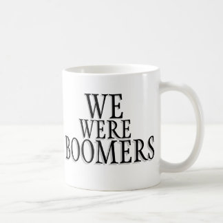 We Were Boomers mug