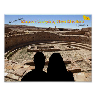 We were there! Chaco Canyon, New Mexico Poster