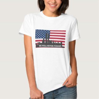 WE WILL NEVER FORGET TSHIRTS
