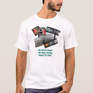 We Will Not Forget Hurricane Katrina T-Shirt