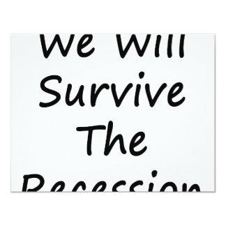"""We Will Survive The Recession 4.25"""" X 5.5"""" Invitation Card"""