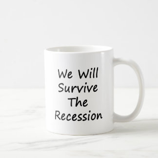 We Will Survive The Recession Coffee Mugs