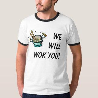 We Will Wok You! T-Shirt