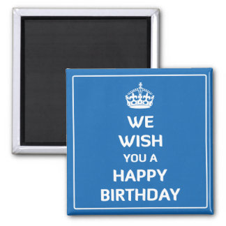 We Wish You A Happy Birthday Square Magnet