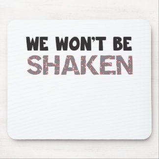 We won't be SHAKEN Mouse Pad