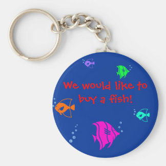 We would like to buy a fish! basic round button key ring