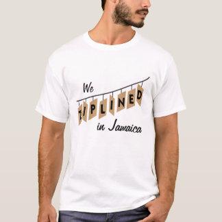 We Ziplined in Jamaica - customizable T-Shirt