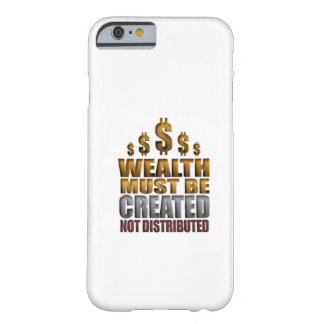 Wealth Must Be Created Not Distributed iPhone 6 ca Barely There iPhone 6 Case