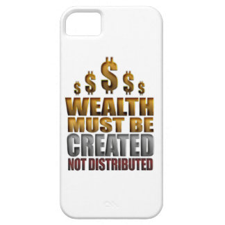 Wealth Must Be Created Not Distributed iPhone Case