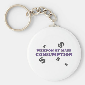 Weapon of mass consumption key chains