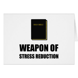 Weapon of Stress Reduction Bible Card