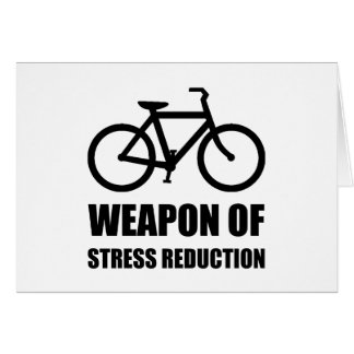 Weapon of Stress Reduction Biking Card