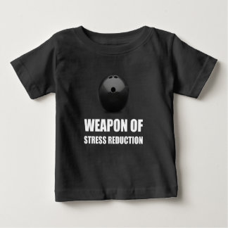 Weapon of Stress Reduction Bowling Baby T-Shirt