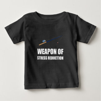 Weapon of Stress Reduction Fishing Baby T-Shirt