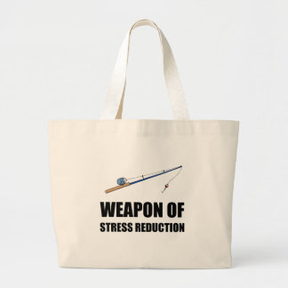 Weapon of Stress Reduction Fishing Large Tote Bag