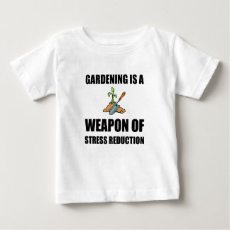 Weapon of Stress Reduction Gardening Baby T-Shirt