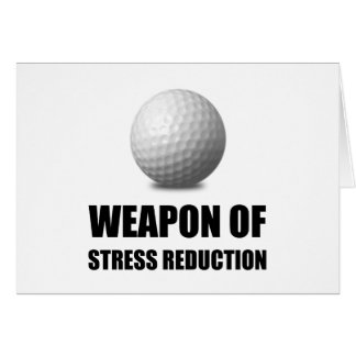 Weapon of Stress Reduction Golf Card