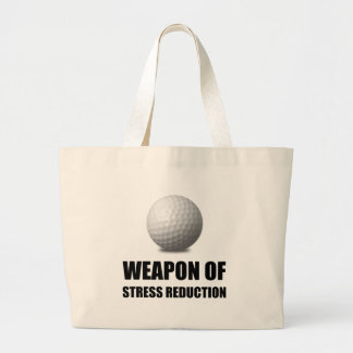 Weapon of Stress Reduction Golf Large Tote Bag