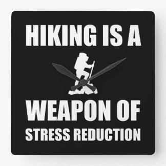 Weapon of Stress Reduction Hiking Clocks