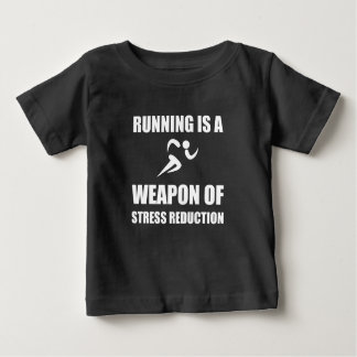 Weapon of Stress Reduction Running Baby T-Shirt