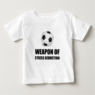 Weapon of Stress Reduction Soccer Baby T-Shirt