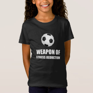 Weapon of Stress Reduction Soccer T-Shirt
