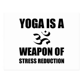 Weapon of Stress Reduction Yoga Postcard