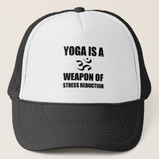 Weapon of Stress Reduction Yoga Trucker Hat