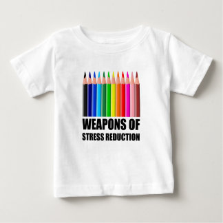 Weapons of Stress Reduction Coloring Baby T-Shirt