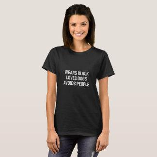 Wear Black Loves Dogs Avoids People tshirts