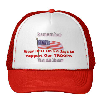 Wear RED On Fridays to Support Our TROOPS Trucker Hats