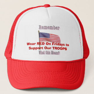 Wear RED On Fridays to Support Our TROOPS Trucker Hat