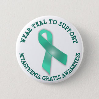 Wear Teal to Support Myasthenia Gravis Awareness 6 Cm Round Badge