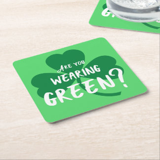 Wearing Green? Shamrock St. Patrick's Day Party Square Paper Coaster