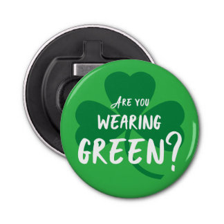 Wearing Green? St. Patrick's Day Bottle Opener