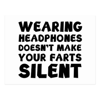 Wearing headphones doesn't make your farts silent postcard