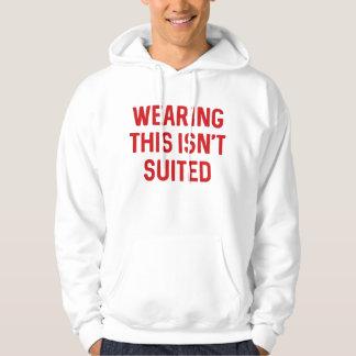 Wearing This Isn't Suited Hoodie