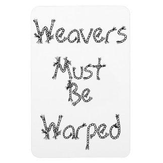 Weavers Must Be Warped Magnet