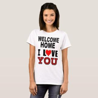 Wecome Home I Love You T-Shirt