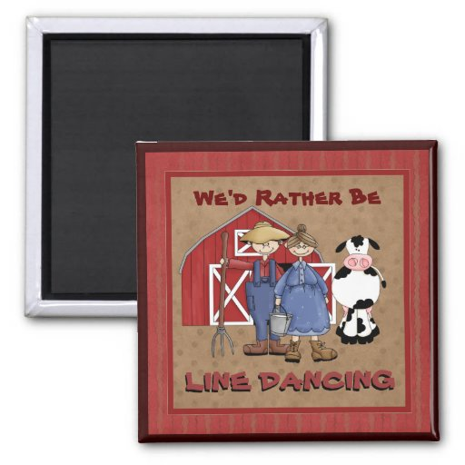 We'd rather be Line Dancing country magnet