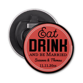 Wedding Favor - Eat, Drink and Be Married Retro Bottle Opener