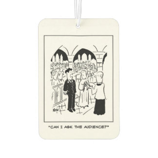 "Wedding - Groom says ""Can I ask the audience?"" Car Air Freshener"