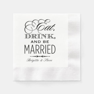 Wedding Napkins | Eat Drink and Be Married Design Disposable Napkin
