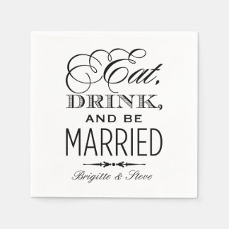 Wedding Napkins | Eat Drink and Be Married Design Paper Napkin