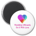 Wedding Officiants Do It With Love 6 Cm Round Magnet