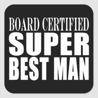 Wedding Party Favor Board Certified Super Best Man Square Sticker