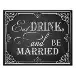 Wedding sign chalkboard eat drink and be married poster