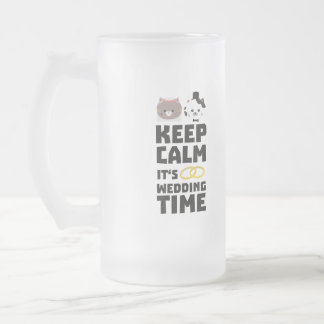 wedding time keep calm Zitj0 Frosted Glass Beer Mug