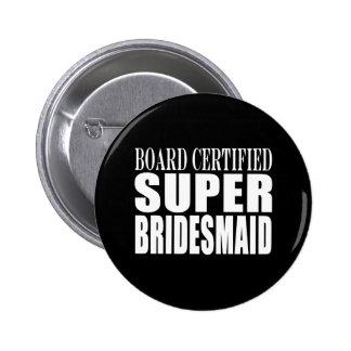 Weddings Favors Tokens & Thanks : Super Bridesmaid 6 Cm Round Badge