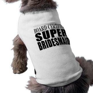Weddings Favors Tokens & Thanks : Super Bridesmaid Sleeveless Dog Shirt